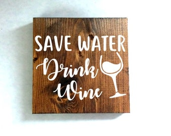 save water drink wine kitchen sign, kitchen signs, farmhouse sign, rustic sign, home decor, wood sign