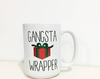 Gangsta Wrapper Coffee Mug- Funny Gift- Secret Santa Gift- Christmas Gift Ideas- Unique Gift Ideas-Funny Christmas Gift-