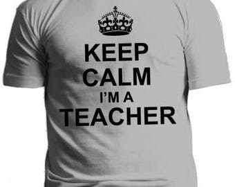 Funny T-shirt KEEP CALM I AM A Teacher school gift present