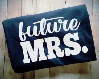 Future Mrs TShirt - Engagement TShirt - Engaged TShirt - Fiance Shirt - Almost A Bride Shirt - Wedding Clothing - New Bride Clothing