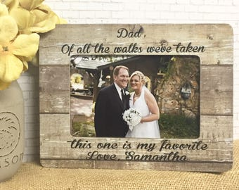 Father Of The Bride Personalized Frame- Dad Frame- Wedding Frame- Father Of The Bride Gift- 5x7 Picture Frame- 4x6 Picture Frame