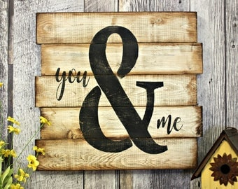 You & Me. Rustic Decor. Wood Sign. Counrty. Wall Decor. Love. Gift. Wedding.