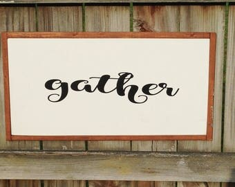 Gather Sign | Gather | Farmhouse Decor | Gather Here | Wood Gather Sign | Rustic Gather Sign | Farmhouse Sign | Farmhouse Gather | Wood Sign