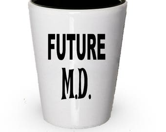 Future M.D. Shot Glass, M.D. gift, Gift for M.D. , Birthday Gift, Christmas Present