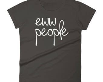 Ew People t-shirt tee /eww people hipster t-shirts / hipster clothing / hipster shirt / funny t-shirts / sarcasm t-shirt / introvert t-shirt