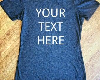 Custom T-shirt, custom shirt, design your own shirt