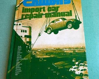 Chilton Import Car Repair Manual; Vintage 1973 Auto Car Book