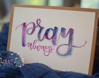 5x7 Pray Always Handmade Card