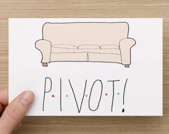 PIVOT! / FRIENDS / FUNNY / Greeting Card / Housewarming / tv