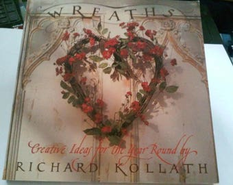 Wreaths, Creative Ideas, by Richard Kollath, 1988 Paperback