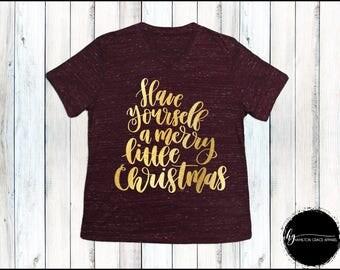 Christmas Shirt Women's Christmas Shirt Ladies Christmas Shirt Women's Christmas Shirt Have yourself a merry little christmas Christmas Top
