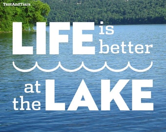 Life is Better at the Lake - Vinyl Decal, Car Decal, Laptop Decal, Water Bottle Decal, Bumper Sticker, Yeti Decal, Lake Life, Outdoors