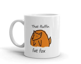 Funny Coffee Mug - That Fluffin Fat Fox