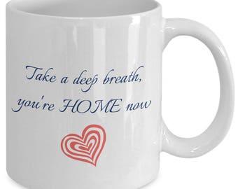 Take A Deep Breathe your'e home now