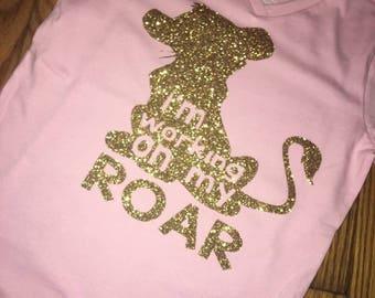 Workin' on my roar tshirt