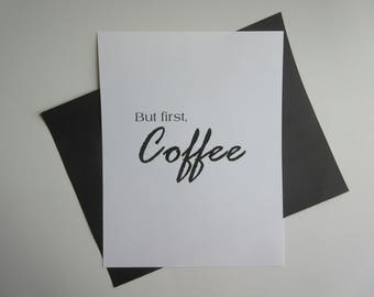 But first, coffee. Wall print, wall decor.