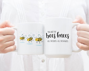 You are the bees knees Mug