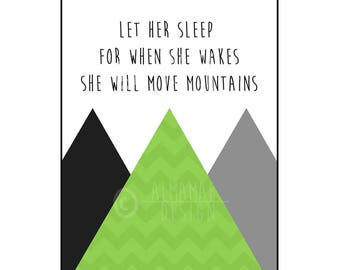 Green Nursery Art, PRINTABLE, Let Her Sleep for When She Wakes She Will Move Mountains, Baby Shower Gift, Nursery Decor Wall Art, Baby Girl