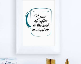 Printable Quote, Instant Download, Printable Wall Art, Inspirational Quote, Motivational Poster, Inspiring Wall Art, Coffee quote