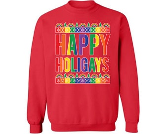 Happy Holigays Sweatshirt Christmas sweater Ugly Christmas LGBT sweater Holiday sweatshirt xmas gifts Christmas Gay Pride sweatshirt