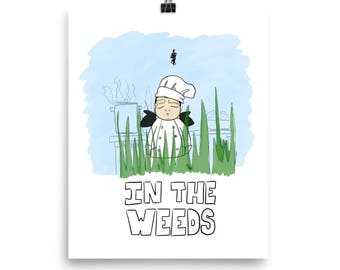 IN THE WEEDS / Art Print