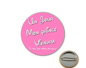 Badge someday my Prince will come! Rose Ø25mm pin