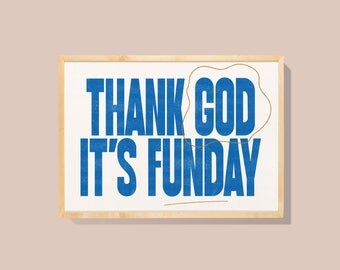Thank God it's Funday (Riso)