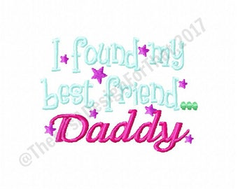 Daddy best friend embroidery design, friend embroidery design, fathers day embroidery design, best friend embroidery