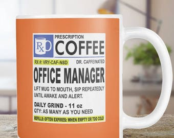 Office Manager Coffee Mug Gift Funny  Prescription
