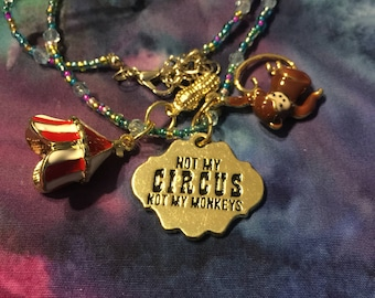 Not My Circus Not My Monkey on beaded chain