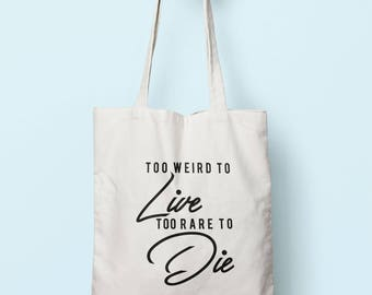 Too Weird To Live Too Rare To Die Tote Bag Long Handles TB1764
