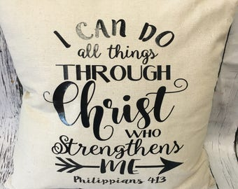 I can do all things through Christ Pillow