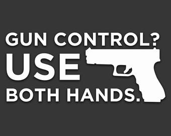 Gun Control Decal Sticker - Choose Your Color and Size