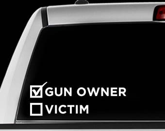 Gun Owner // Victim Decal Sticker - Choose Your Color and Size