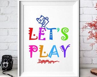 Nursery Decor,Nursery Wall Art,Nursery Art,Printable Art, Home Decor Wall Art,8x10,Let's Play,Fun Quotes,Kids Wall Art,Children Gifts,Prints