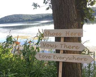 Custom beach wedding sign **Shoes Here Vows There Love Everywhere