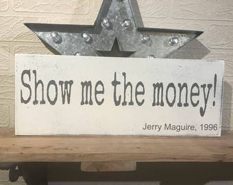 Show me the money! Jerry Maguire, Wooden Wall Sign, Movie Quote