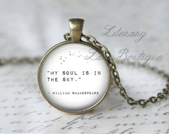 Shakespeare, 'My Soul Is In The Sky', A Midsummer Night's Dream Quote Necklace or Keyring, Keychain.