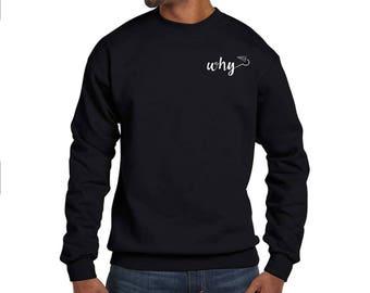 Why? Crewneck Sweatshirt