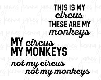 This Is My Circus These Are My Monkeys svg | My Circus My Monkeys svg | Not My Circus Not My Monkeys svg | SVG | DXF | JPG | cut file