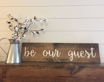 Be our guest wood sign