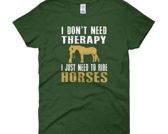 I Don't Need Therapy I Just Need To Ride Horses Funny Horse T Shirt Horse Shirt Horses Lover Shirt Horse Riding T-shirt Christmas Gifts Ride