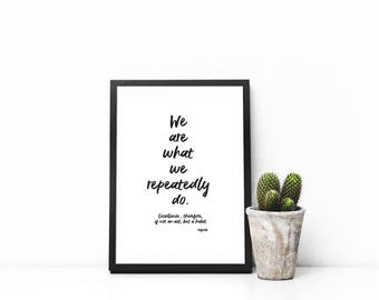 we are what we repeatedly do, quote by aristotle, digital download, printable, gift, habit, wall art, poster