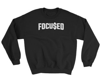 Focused Sweatshirt // Motivational Sweater // Cool Gym Sweater // Fitness Sweater // Inspirational Sweatshirt // Gift For Him Sweater
