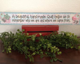 Quilter Sign, Sewing  Sign, Beautiful Handmade Quilts, Inspirational Quilt Sign, Funny Quilt Sign, Quilter Gift, Crafter Sign, Shelf Sitter,