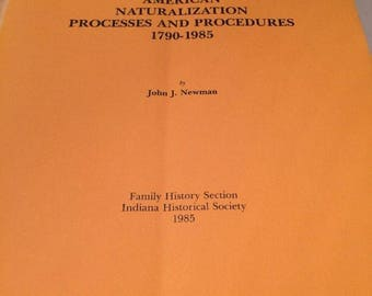 AMERICAN NATURALIZATION PROCESS and procedures 1790 1985 by newman