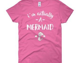 I'm Actually a Mermaid T-Shirt - Mermaid Shirts - Little Mermaid Shirt - Mermaid T-Shirt - Mermaid Shirt Girls - Under the Sea - Girlfriend