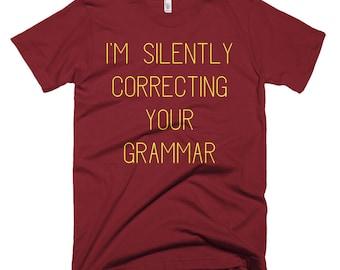 I'm Secretly Correcting your grammar T-Shirt