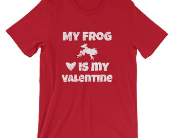 My Frog is my Valentine Shirt / Frog Valentines Day Shirt / Anti-Valentine Shirt / Frog Shirt for Men / Frog Shirt for Women
