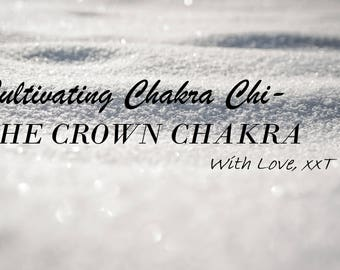 Cultivating Chakra Chi - The Crown Chakra